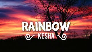 Kesha - Rainbow (Lyrics/Lyric Video)