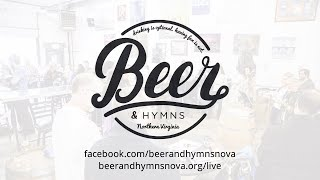 Beer & Hymns BYOB May 3 Live Stream