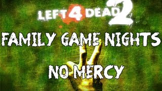 Family Game Nights Plays: Left4Dead2 Ep8 - No Mercy