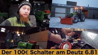 FarmVLOG#193 - Der 100€ Schalter am Deutz 6.81