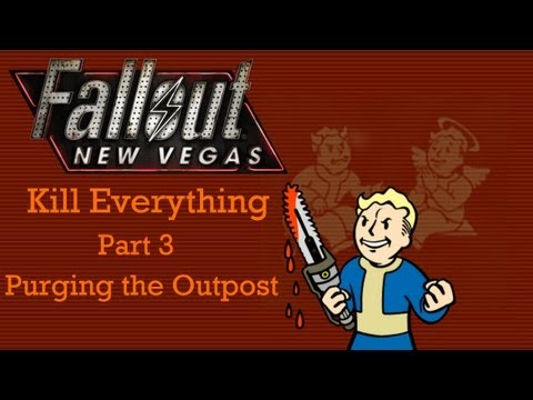 Fallout New Vegas: Kill Everything - Part 3 - Purging the Outpost