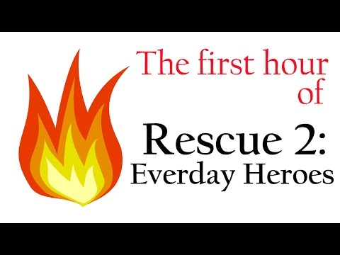 The first hour of Rescue 2: Everyday Heroes!