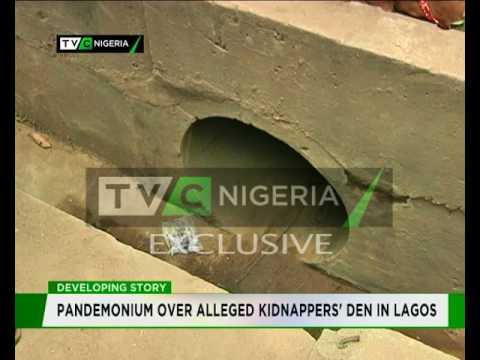 Exclusive : Pandemonium over alleged kidnappers' den in Lagos Part 1