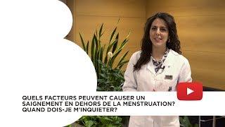 Quels facteurs peuvent causer un saignement en dehors de la menstruation?