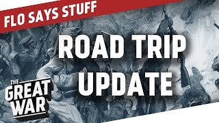 Road Trip Update! - Where To Meet Us When I THE GREAT WAR Channel on Tour