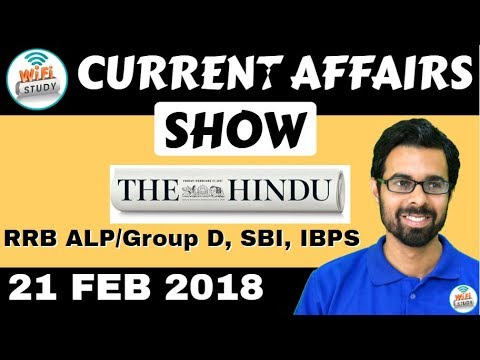 8:00 AM - CURRENT AFFAIRS SHOW 21st FEB 2018 | RRB ALP, SBI Clerk, IBPS, SSC, KVS, UP Police