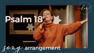 Psalm 18 Song Arrangement lifechurch