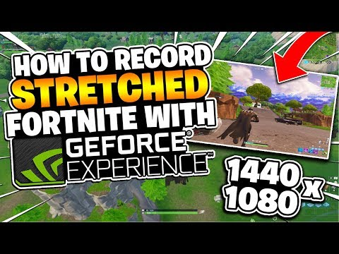 🔧🔴 How To Record Stretched Fortnite With NVIDIA SHADOWPLAY  (1440x1080p 4:3 Custom Resolution) 🔧