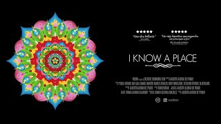 I KNOW A PLACE - Official Trailer [HD]