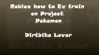 Roblox how to Ev train for special attack on project pokemon Step by step