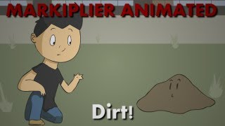 Markiplier Animated   Dirt!