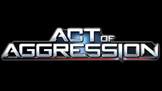 Jul 20, 2015: Act of Aggression Beta