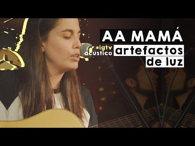AA MAMÁ - Artefactos de luz | ACÚSTICO en STRIM
