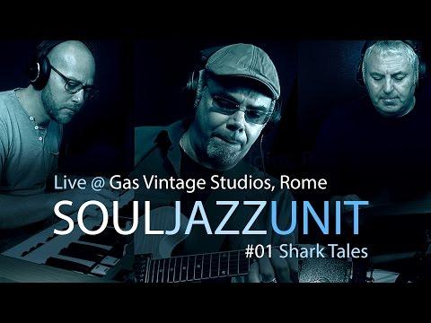 SoulJazzUnit Live @ Gas Vintage Studios Rome - 01 Shark Tales