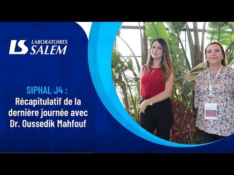 SIPHAL 2021 : Récapitulatif de la dernière journée au SIPHAL avec le Dr. Oussedik Mahfouf