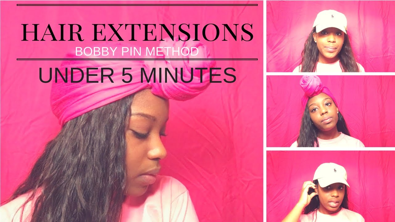 Hair Extensions Under 5 Minutes Bobby Pin Method Youtube