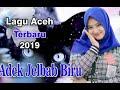 Lagu Aceh Terbaru Dan Populer 2019
