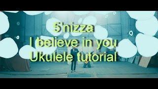 5'nizza -I believe in you. Ukulele tutorial/Урок игры на укулеле.