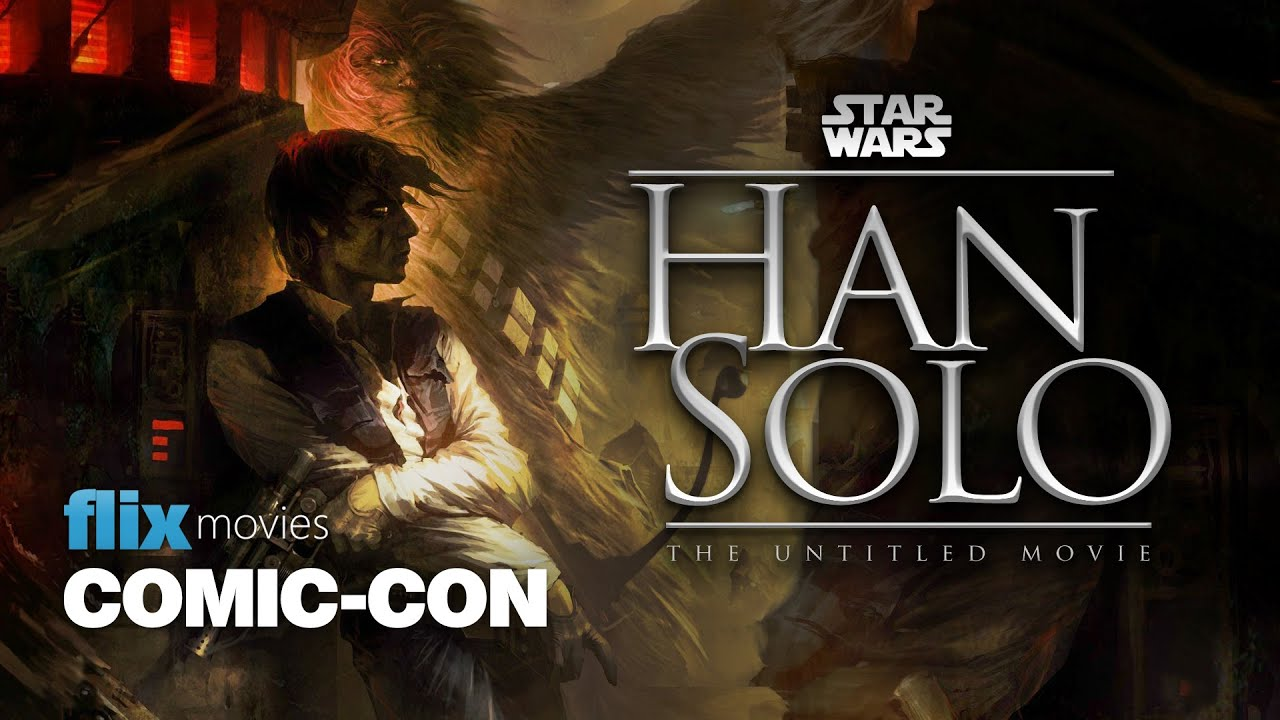 Star Wars: Han Solo Movie – Flix Movies