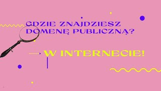 Jak korzystać z domeny publicznej? #BezSpiny / Where can you find the digital commons? #NoWorries