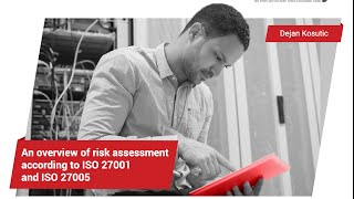 An Overview of Risk Assessment According to ISO 27001 and ISO 27005