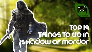 19 Fun Things to do In Middle-earth: Shadow of Mordor