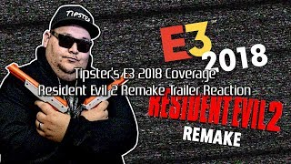 Tipster's E3 2018 Coverage - Resident Evil 2 Remake Reaction