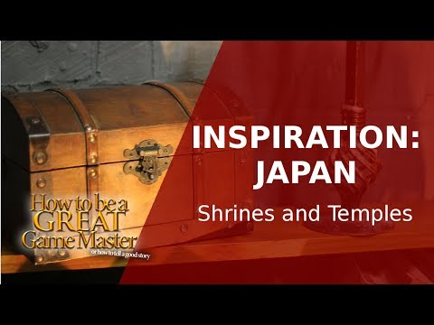 Great GM: Inspiration from Japan - Site Seeing and Surveying - GM Tips from Travels
