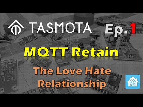 MQTT Retained Messages - The Love Hate Relationship - Tasmota Tips