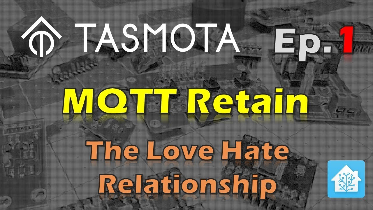 MQTT Retained Messages - The Love Hate Relationship - Tasmota Tips Episode 1