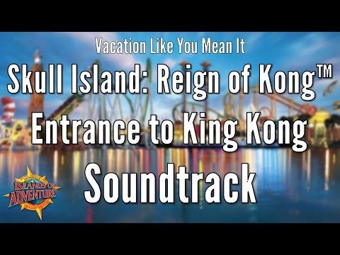 Universal IOA - Skull Island: Reign of Kong™ Entrance to King Kong Soundtrack
