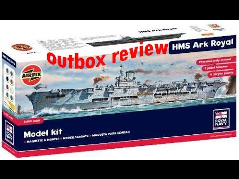 """OUTBOX REVIEW """"AIRFIX 1 600 HMS ARK ROYAL"""""""