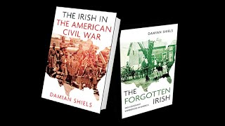 Lecture 66: The Irish in American Civil War by Damian Shiels