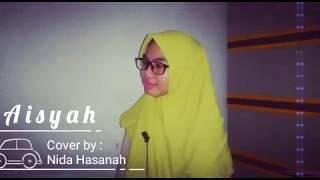 """NEW"" // Aisyah Istri Rasulullah // Cover by Nida Hasanah"
