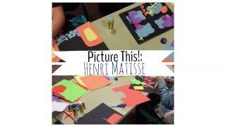 Picture This! Henri Matisse