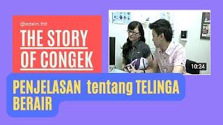 THE STORY OF CONGEK (OTITIS MEDIA SUPURATIF KRONIK)
