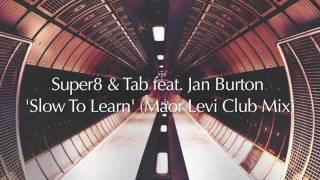 Super8 & Tab feat. Jan Burton - Slow To Learn (Maor Levi Club Mix)