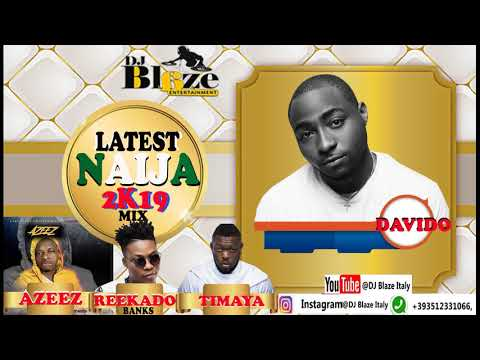 LATEST NAIJA 2019 MIX-DJ BLAZE-DAVIDO-WIZKID.MP3
