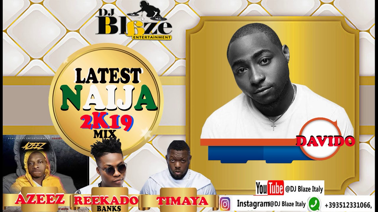 LATEST NAIJA 2019 MIX-DJ BLAZE-DAVIDO-WIZKID MP3