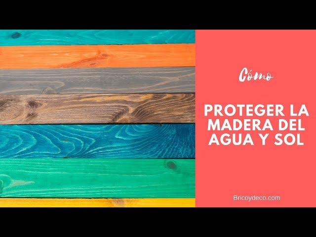 Cómo proteger la madera del agua y el sol | DECORACIÓN TERRAZA EXTERIOR PAINT WOOD