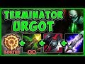 WTF?? TERMINATOR URGOT 100% DOES TOO MUCH DAMAGE! URGOT SEASON 9 TOP GAMEPLAY! - League of Legends