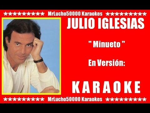 Julio Iglesias - Minueto  ( KARAOKE DEMO Nº 01 )