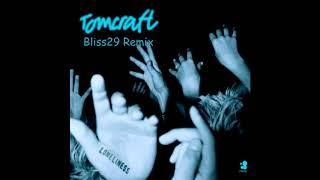 Tomcraft - Loneliness (Bliss29 Remix)
