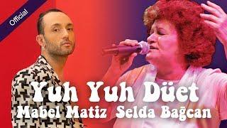 Mabel Matiz & Selda Bağcan - Yuh Yuh [Mahzuni'ye Saygı]
