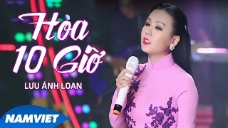 Hoa Mười Giờ - Lưu Ánh Loan (MV OFFICIAL)