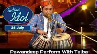 pawandeep Rajan indian idol ll 25 July pawandeep Rajan performance