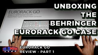 Unboxing and Review of Behringer's Eurorack Go Case - Part 1 (Unboxing and First Impressions)