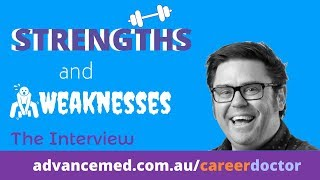 How to Answer. What are your Strengths and Weaknesses? Doctor Job.