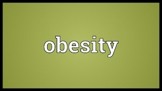 Obesity Meaning