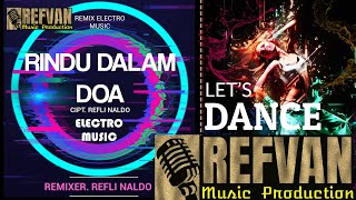Download Lagu RINDU DALAM DOA | ELECTRO MUSIC VERSION | REFLI NALDO mp3